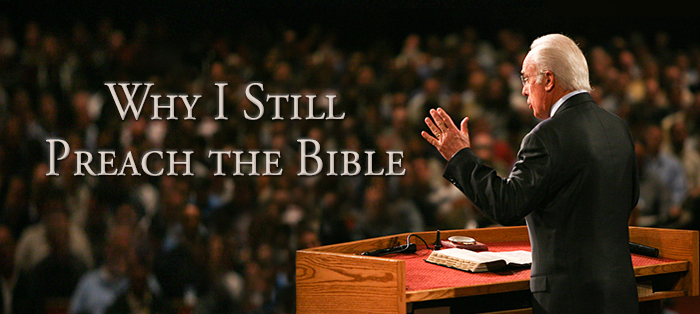 Why I Still Preach the Bible