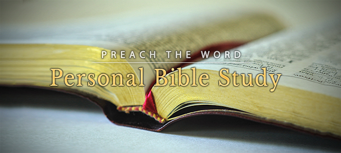 Preach the Word: Because It Honors the Necessity of Personal Bible Study