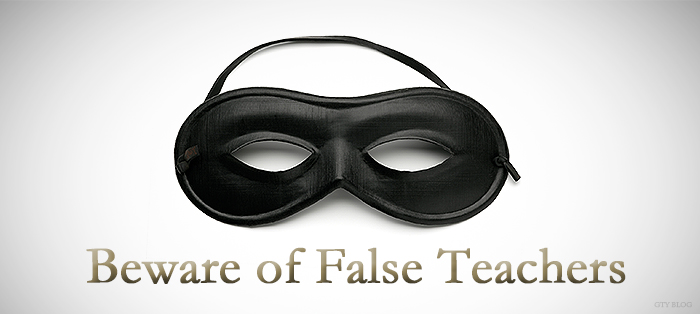 Previous post: Beware of False Teachers