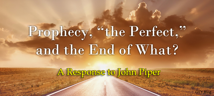 "Previous post: Prophecy, ""the Perfect,"" and the End of What?"