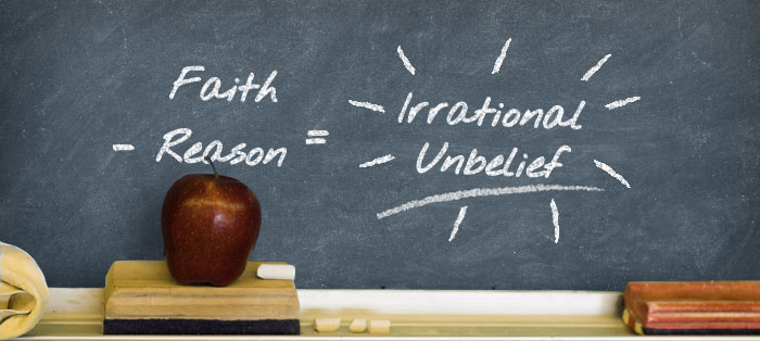 Next post: Faith Minus Reason Equals Irrational Unbelief