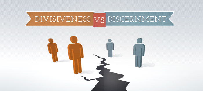 Next post: Divisiveness vs. Discernment
