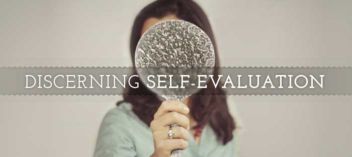 Previous post: Discerning Self-Evaluation