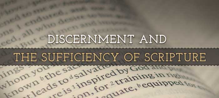 Previous post: Discernment and the Sufficiency of Scripture