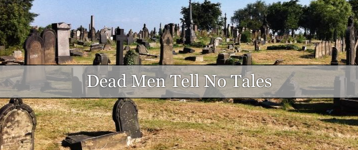 Previous post: Dead Men Tell No Tales