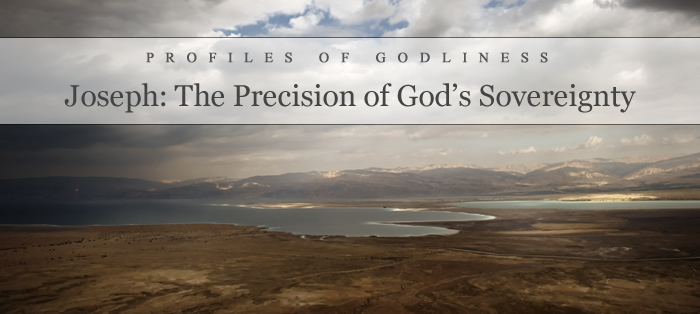 Previous post: Joseph: The Precision of God's Sovereignty