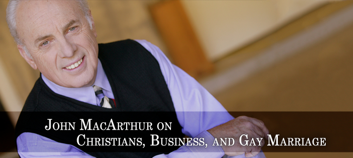 John MacArthur on Christians, Business, and Gay Marriage