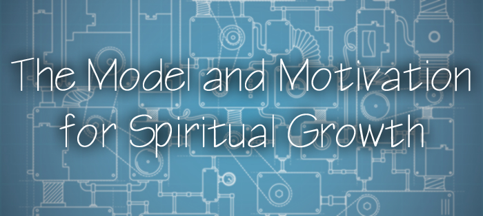 Next post: The Model and Motivation for Spiritual Growth