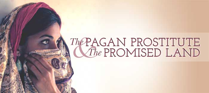 Next post: The Pagan Prostitute and the Promised Land