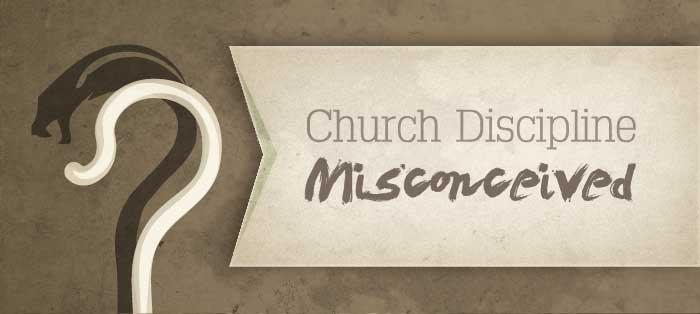 Previous post: Church Discipline Misconceived