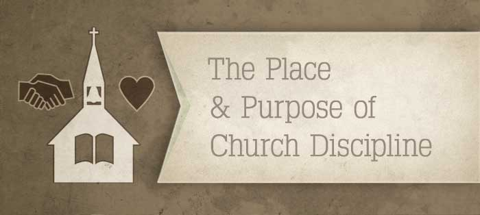 Previous post: The Place and Purpose of Church Discipline