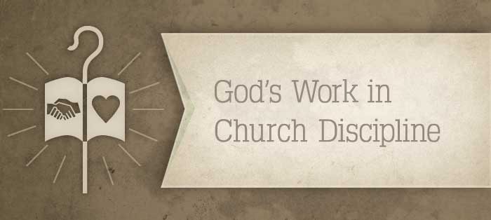 God's Work in Church Discipline