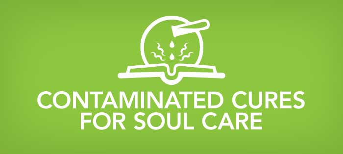Contaminated Cures for Soul Care