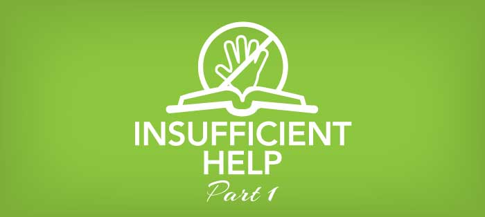 Insufficient Help, Part 1