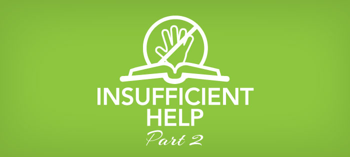 Insufficient Help, Part 2