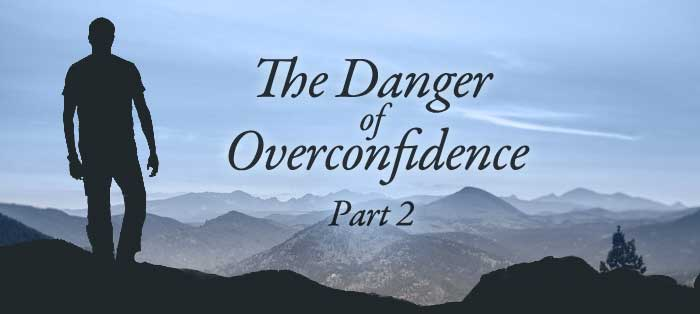 Previous post: The Danger of Overconfidence, Part 2