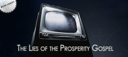 The Lies of the Prosperity Gospel