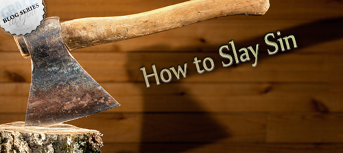 How to Slay Sin
