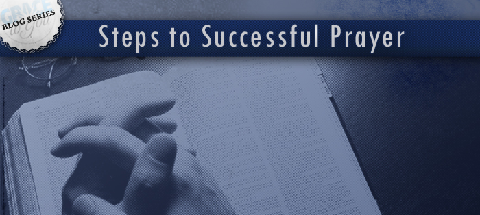 Steps to Successful Prayer