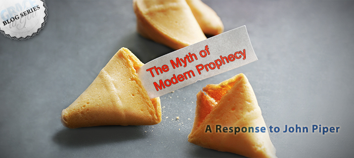The Myth of Modern Prophecy: A Response to John Piper