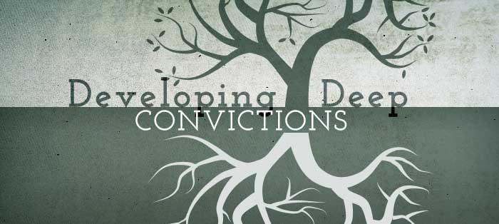 Developing Deep Convictions