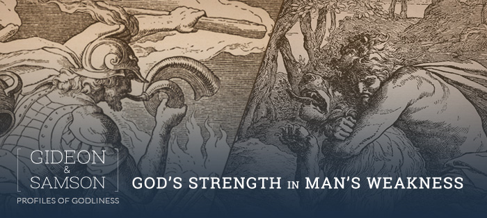 Gideon and Samson: God