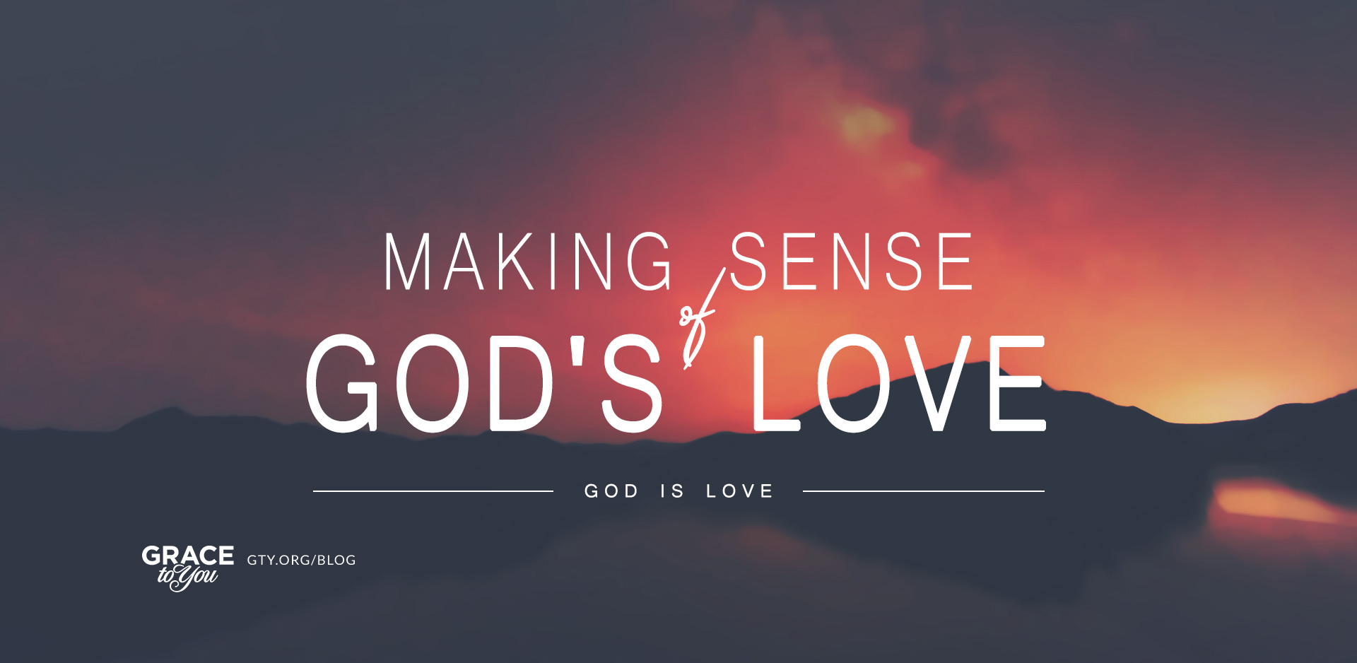 Making Sense of God's Love