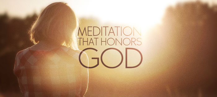 Meditation That Honors God