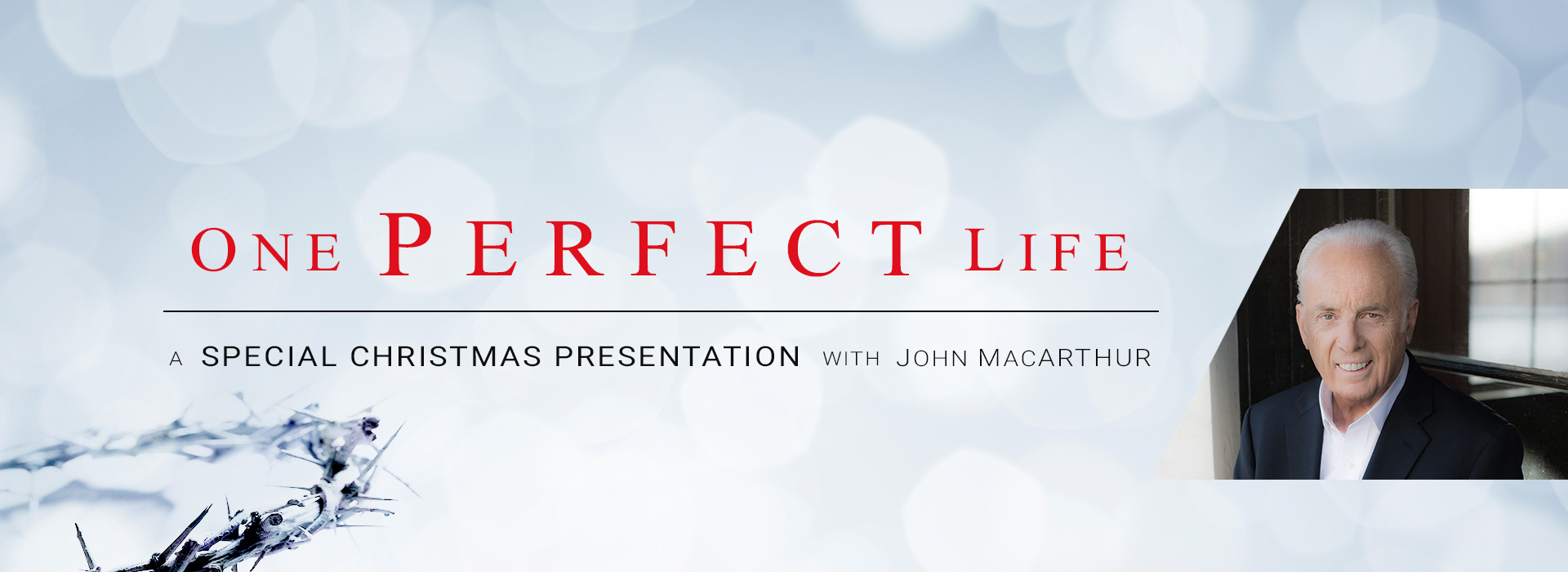 One Perfect Life - A Special Christmas Presentation with John MacArthur