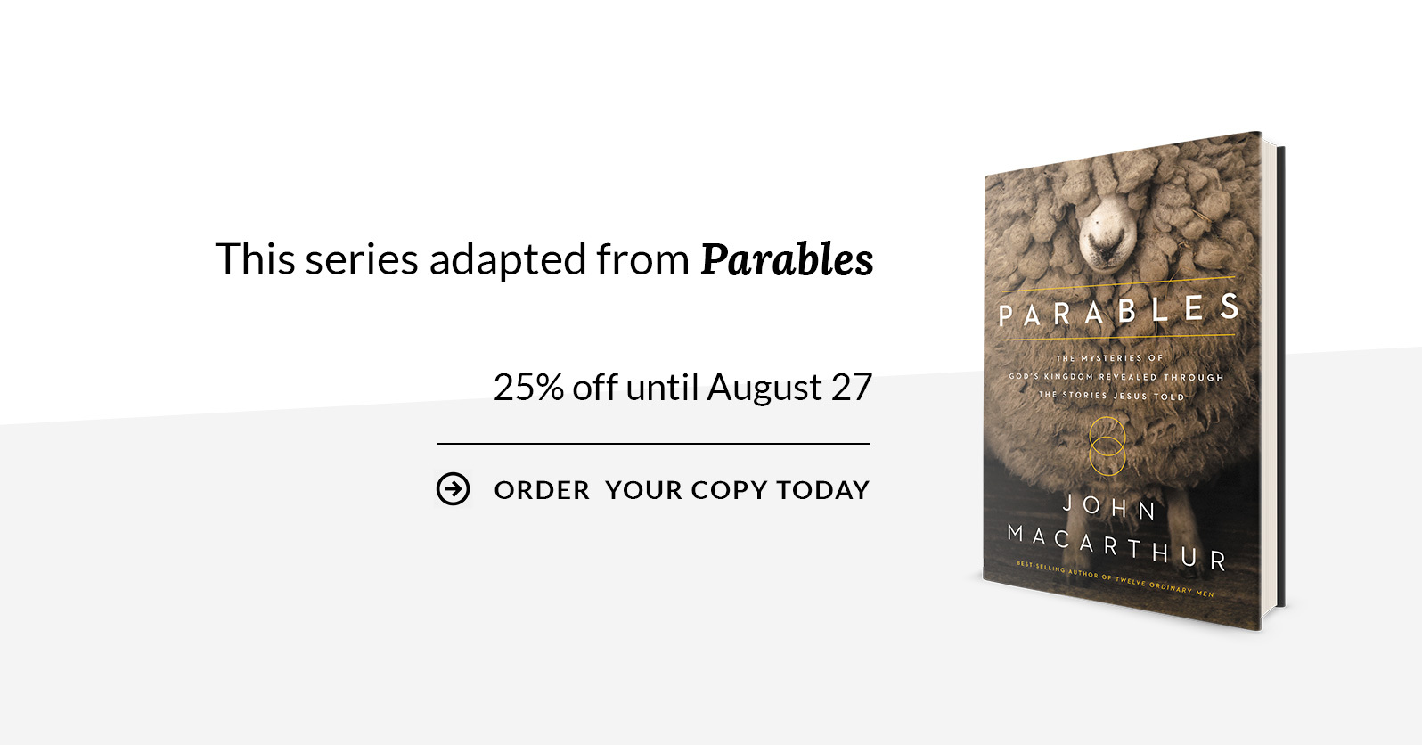 Adaped from John MacArthur's book Parables, on sale now.