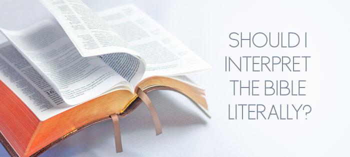 Should I Interpret the Bible Literally?