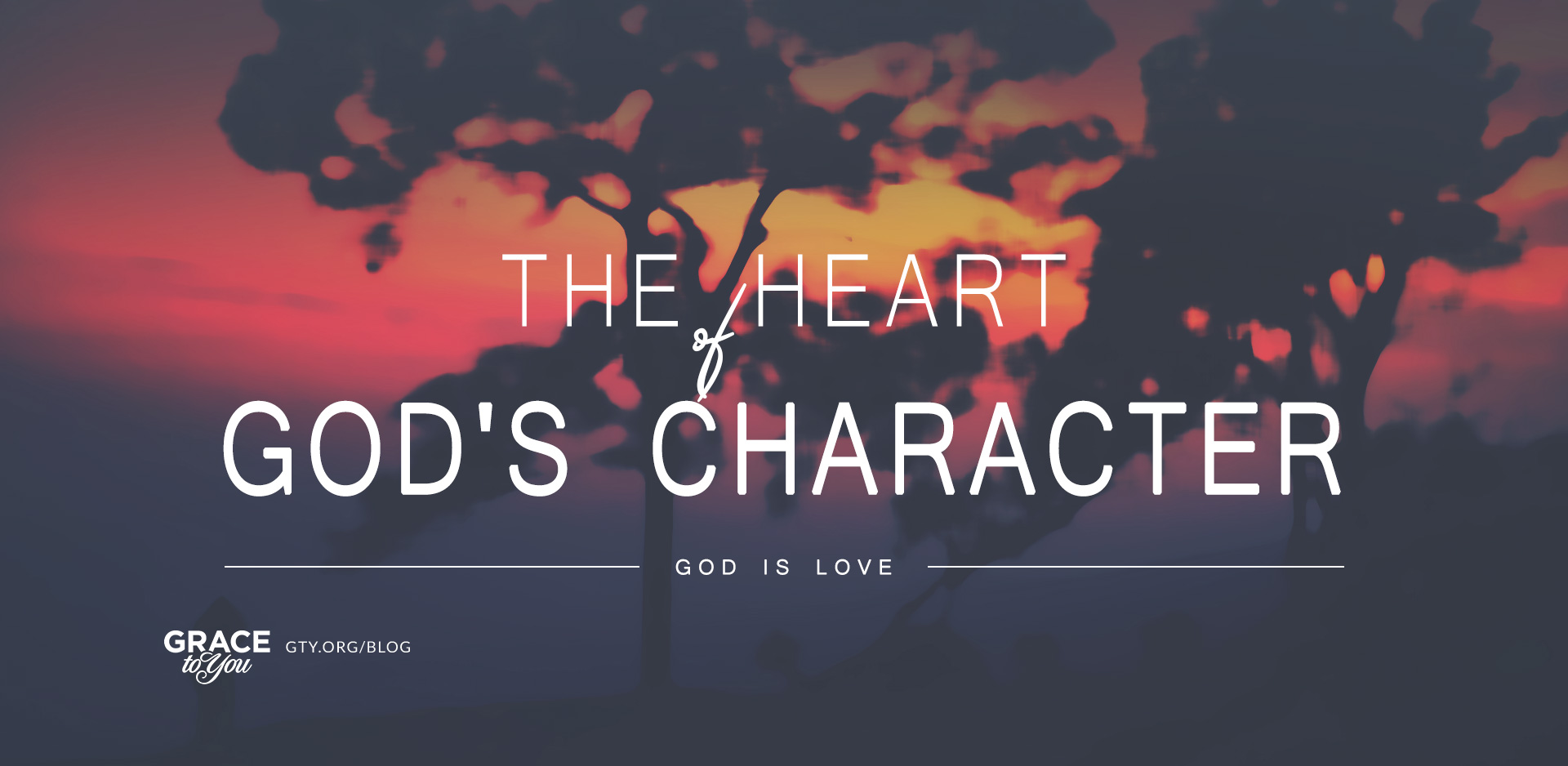 The Heart of God's Character