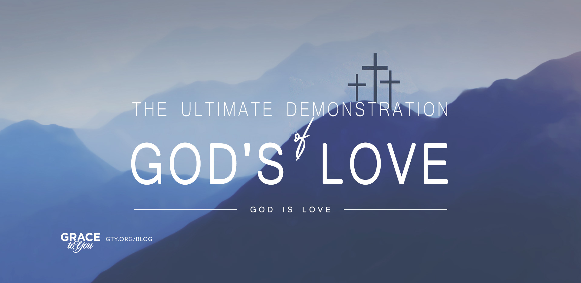 The Ultimate Demonstration of God's Love