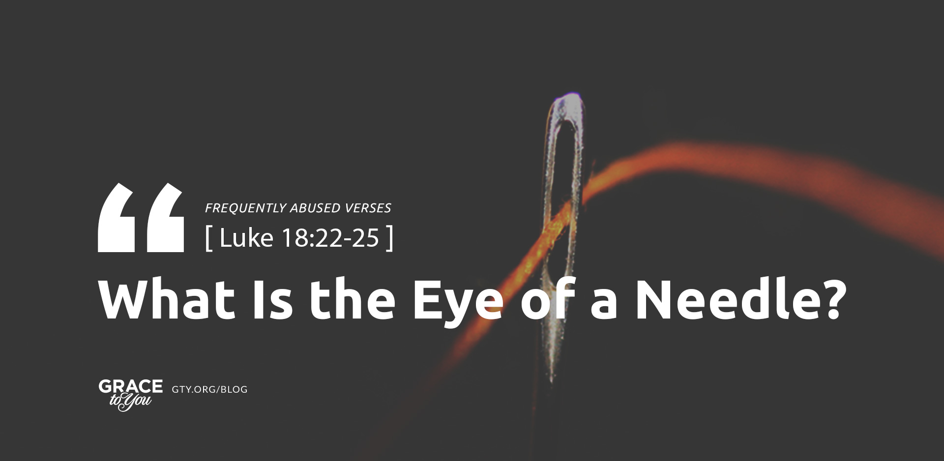 What Is the Eye of a Needle?