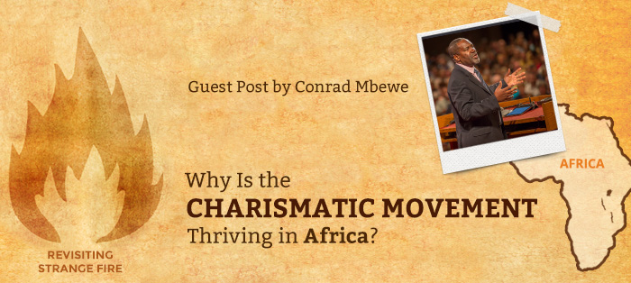 Why Is the Charismatic Movement Thriving in Africa?