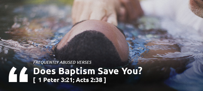 Does Baptism Save You?