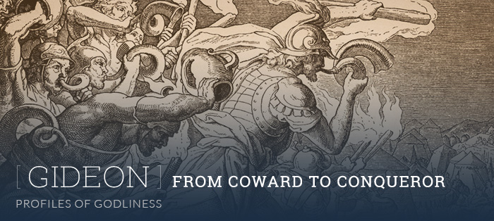 Gideon: From Coward to Conqueror