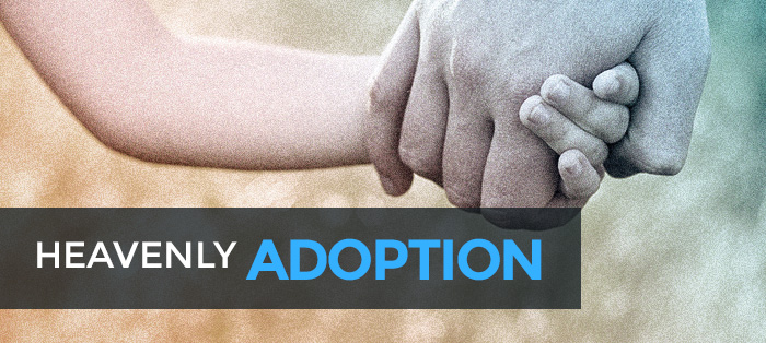 Heavenly Adoption