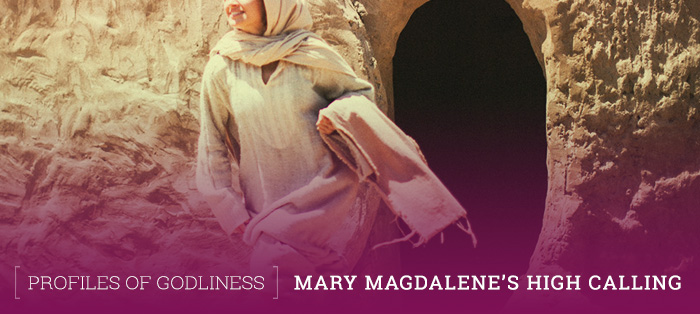 Mary Magdalene's High Calling