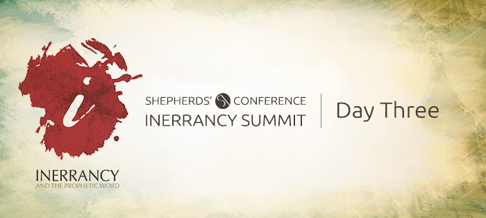 The Inerrancy Summit, Day Three
