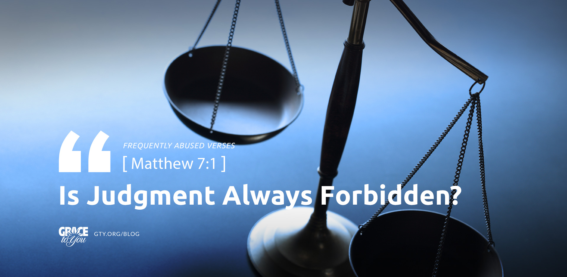 Frequently Abused Verses: Is Judgement Always Forbidden?