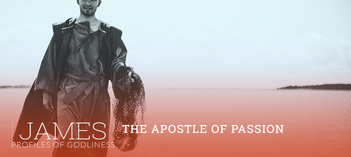 James: The Apostle of Passion