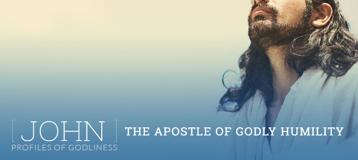 John: The Apostle of Godly Humility