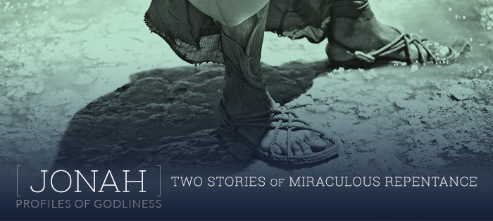 Jonah: Two Stories of Miraculous Repentance