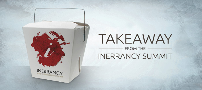 Takeaway from the Inerrancy Summit