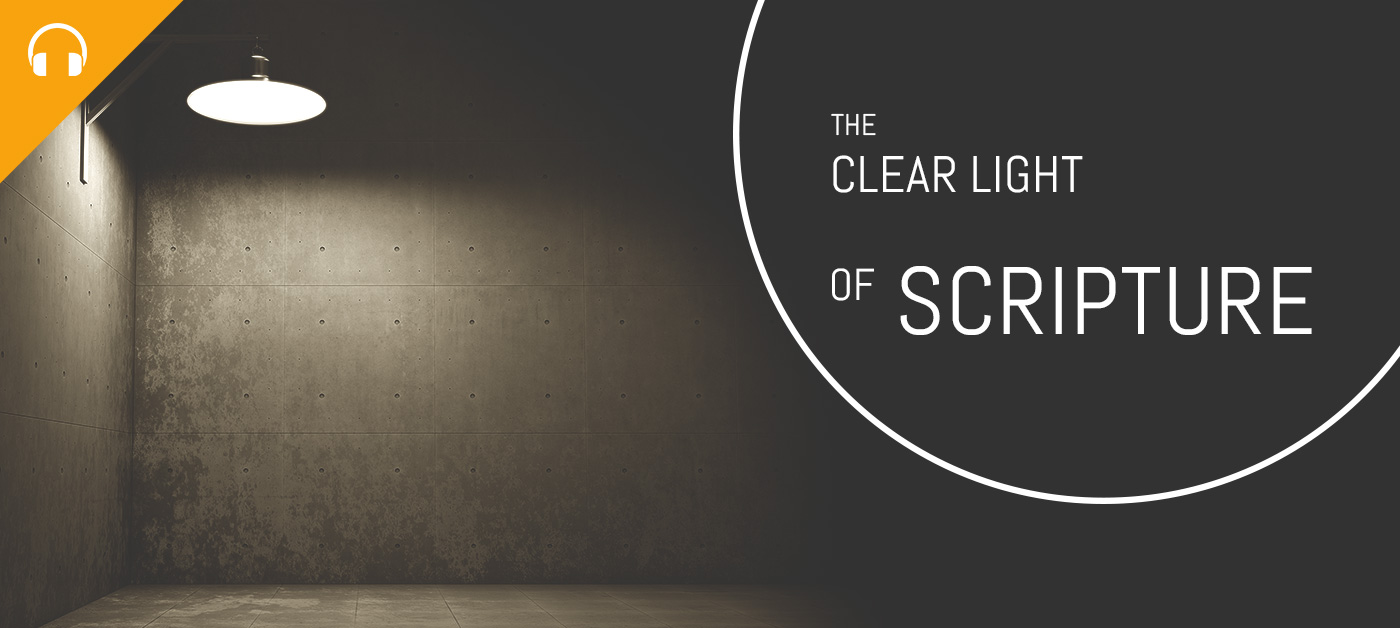 The Clear Light of Scripture