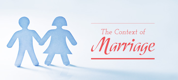 The Context of Marriage