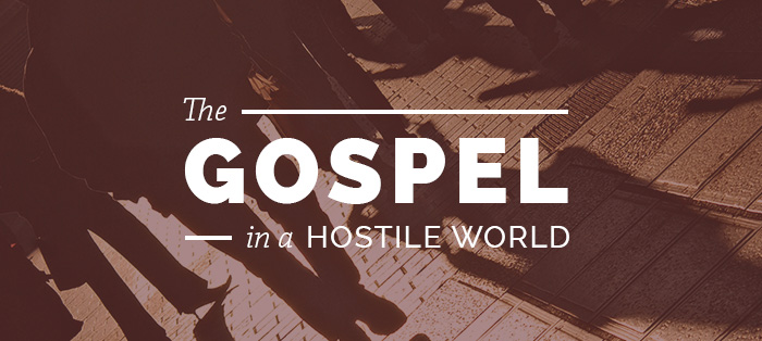 The Gospel in a Hostile World