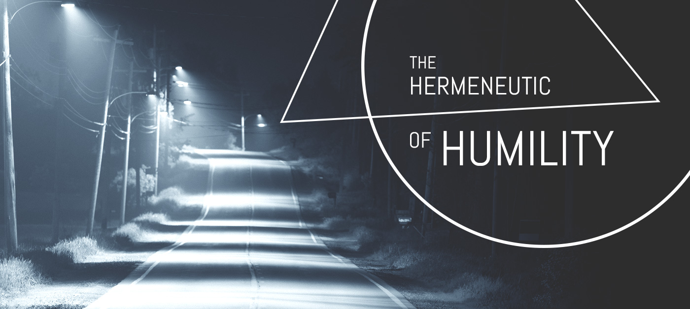 The Hermeneutic of Humility