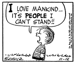 I Love Mankind... it's People I can't stand!!